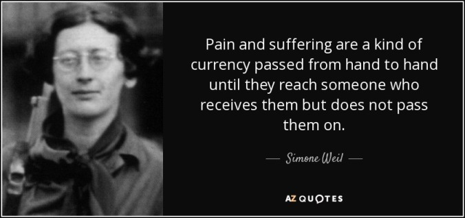 quote-pain-and-suffering-are-a-kind-of-currency-passed-from-hand-to-hand-until-they-reach-simone-weil-115-65-56